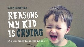 Roztomilé a směšné: Ty nejabsurdnější důvody, proč děti pláčou