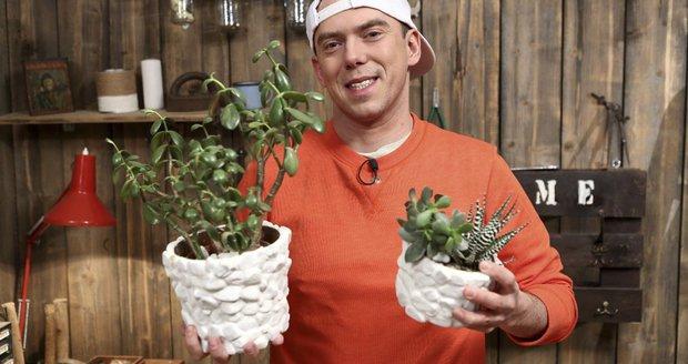 Láďa Hruška vám ukáže, jak si doma vyrobit květináč.