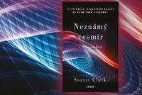 Recenze: Jak funguje vesmír a co o něm (ne)víme? Clarkova kniha to vysvětlí i laikům