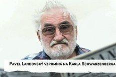 Pavel Landovský vzpomíná na Karla Schwarzenberga