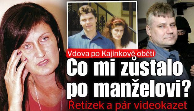 Vdova po Kájinkově oběti: Co mi zůstalo po manželovi?