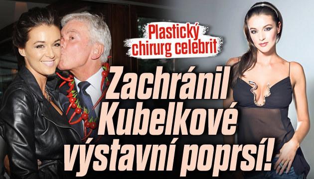 Plastický chirurg zachránil Kubelkové poprsí