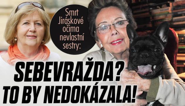 Nevlastní sestra promluvila o smrti Jiřiny Jiráskové.