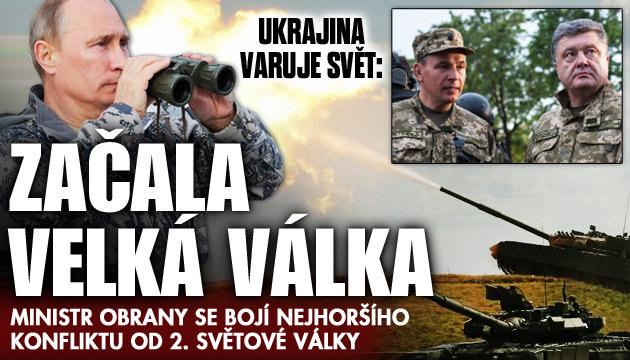 Začala velká válka, varuje Ukrajina
