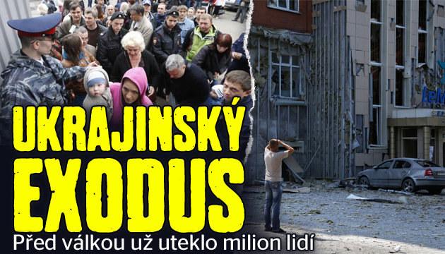 UKRAJINSKÝ EXODUS: Před válkou utekl milion lidí