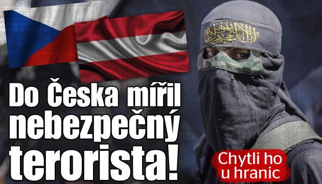 Do Česka mířil nebezpečný terorista!