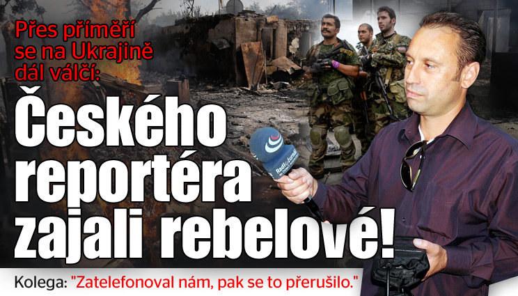 Českého reportéra zajali ukrajinští rebelové