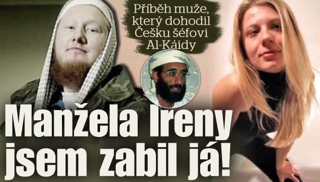 Příběh muže, který dohodil Češku šéfovi Al-Káidy