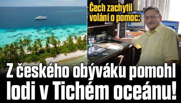 Čech zachytil volání o pomoc z Tichého oceánu