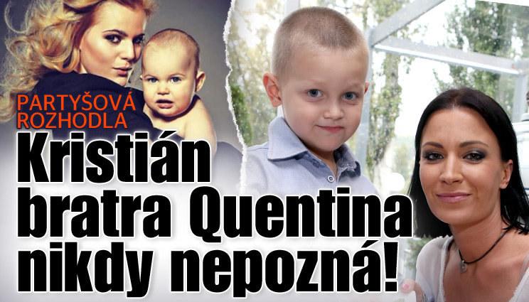 Partyšová: Můj syn Quentina nikdy nepozná!