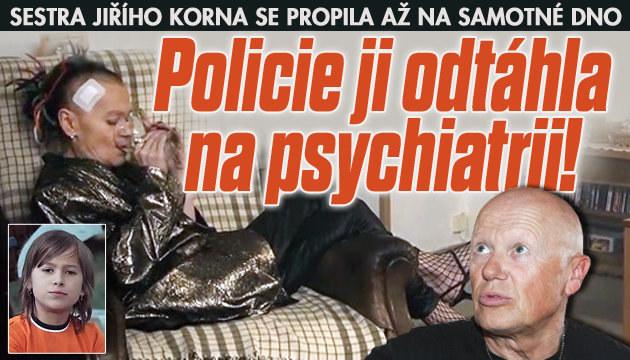 Sestra Korna se propila až na psychiatrii