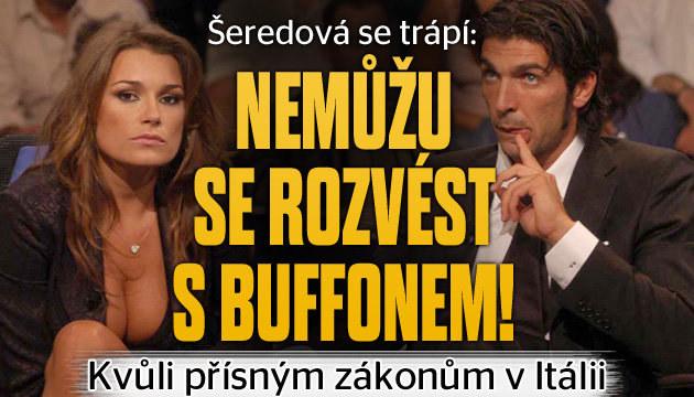 Šeredová: Proč se nemůže rozvést s Buffonem?