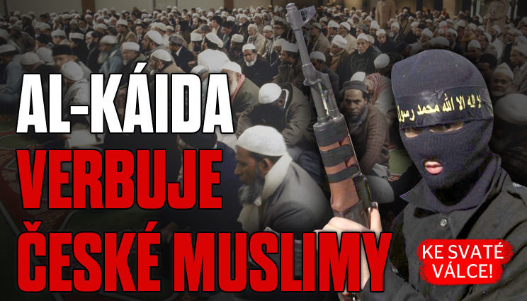 Al-Káida verbuje české muslimy!