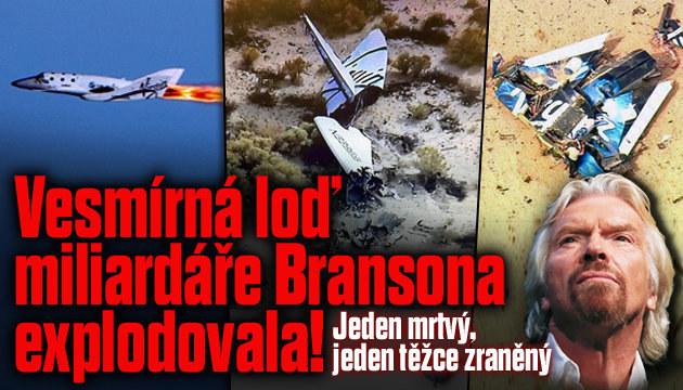 Vesmírná loď miliardáře Bransona explodovala!