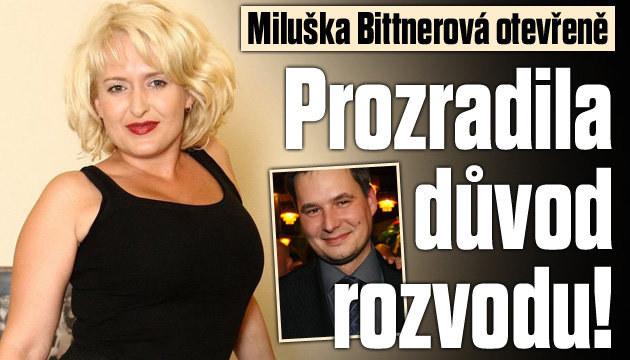 Miluška Bittnerová prozradila důvod rozvodu!