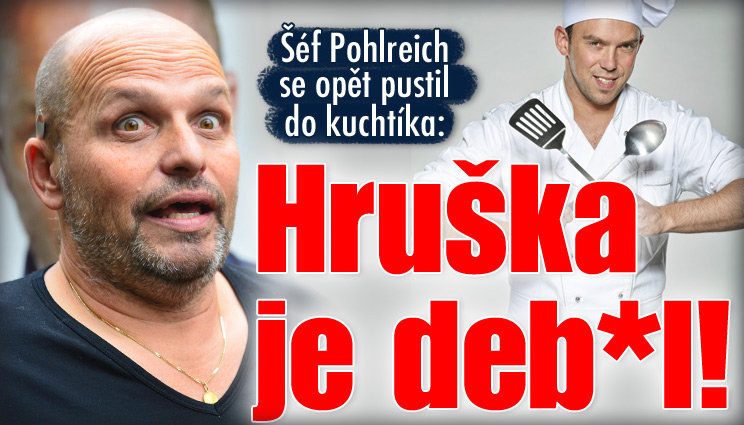 Pohlreich drsně o Láďovi Hruškovi