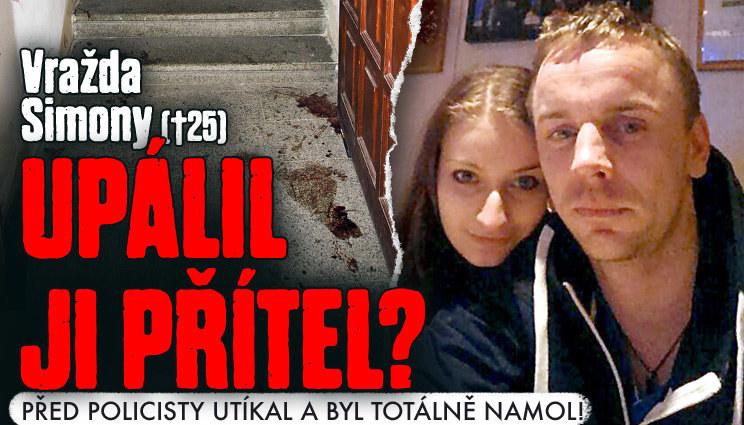 Vražda Simony: Upálil ji přítel?