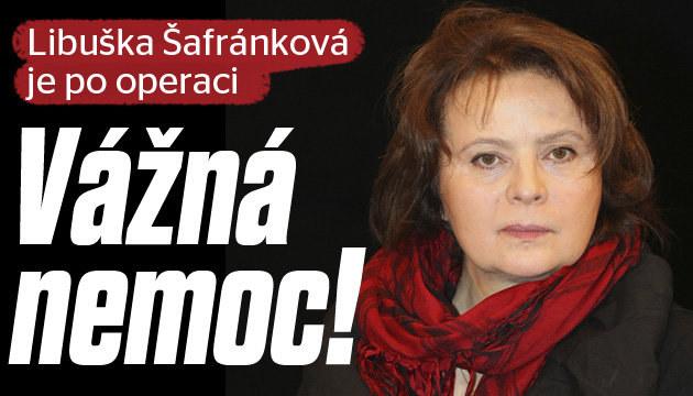 Libuška Šafránková je vážně nemocná