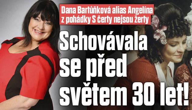 Dana Bartůňková: Schovávala se 30 let!