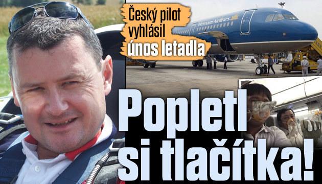 Český pilot vyhlásil omylem únos letadla!