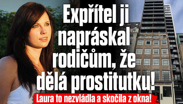 Expřítel ji napráskal rodičům, že dělá prostitutku!