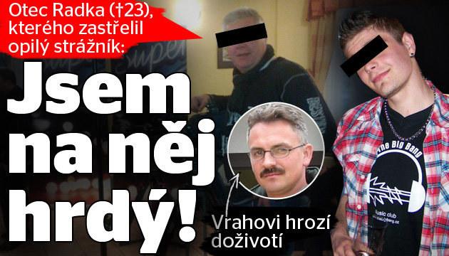 Otec zavražděného Radka: Jsem na něj hrdý!
