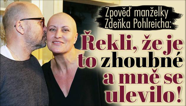 Zpověď manželky Pohlreicha o rakovině