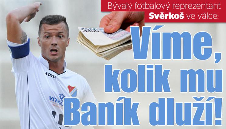 Fotbalista Svěrkoš ve válce s Baníkem