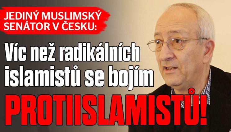 Český muslimský senátor: Bojím se PROTIislamistů