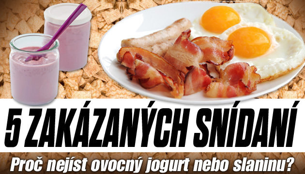 5 zakázaných snídaní. Proč nejíst ovocný jogurt nebo slaninu?