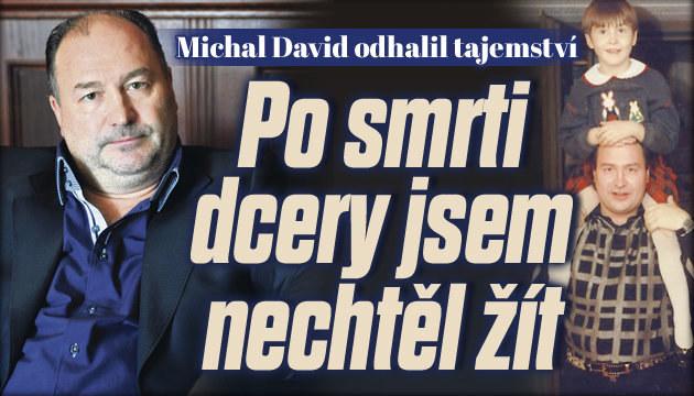 Michal David: Po smrti dcery jsem nechtěl žít