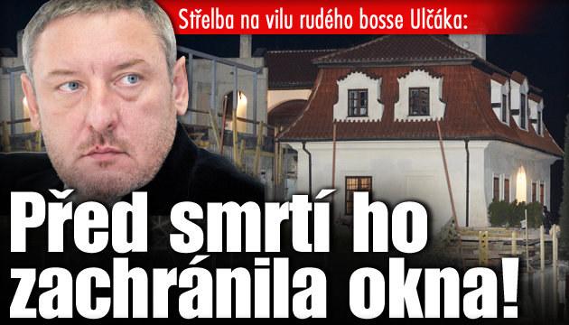 Střelba u podnikatele Ulčáka: Pokus o vraždu!