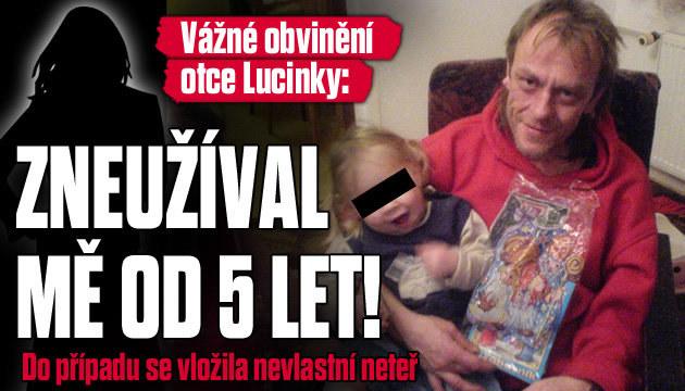 Nařčení otce Lucinky: Zneužíval neteř?!