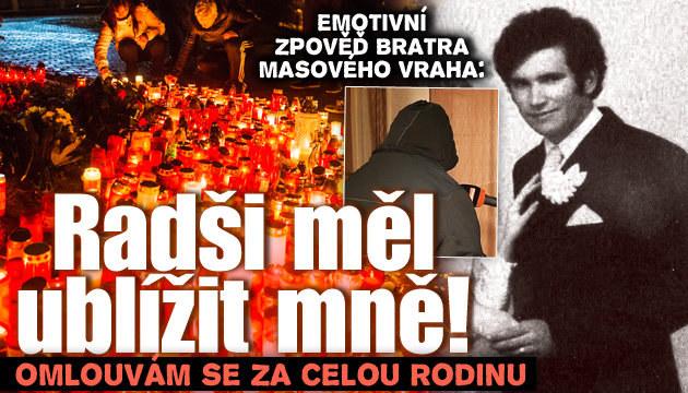 Bratr vraha: Radši měl ublížit mně!