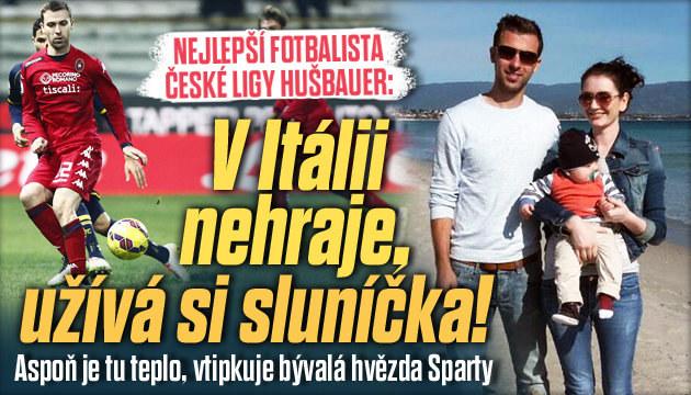 Hušbauer v Itálii nehraje, užívá si tepla