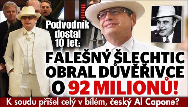 Falešný šlechtic obral lidi o 92 milionů