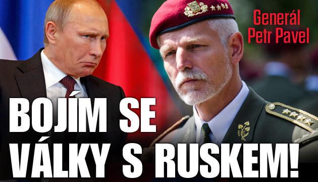 Generál Pavel: Bojím se války s Ruskem