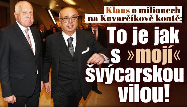 Klaus promluvil o milionech na Kovarčíkově kontě