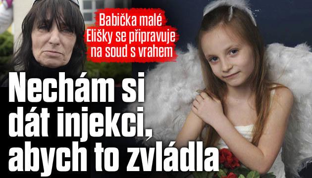 Babička zabité Elišky: Vrahovi se podívám do očí!
