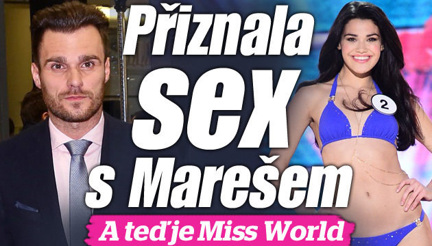 Miss World přiznala sex s Marešem