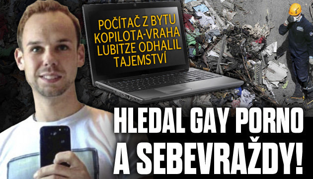 Lubitz hledal gay porno a sebevraždy!