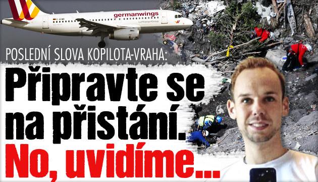 Zkáza letu 4U9525: Poslední slova pilota-vraha