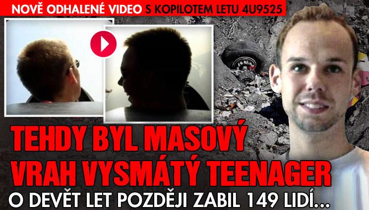 Masový vrah z letu 4U9525 jako vysmátý teenager