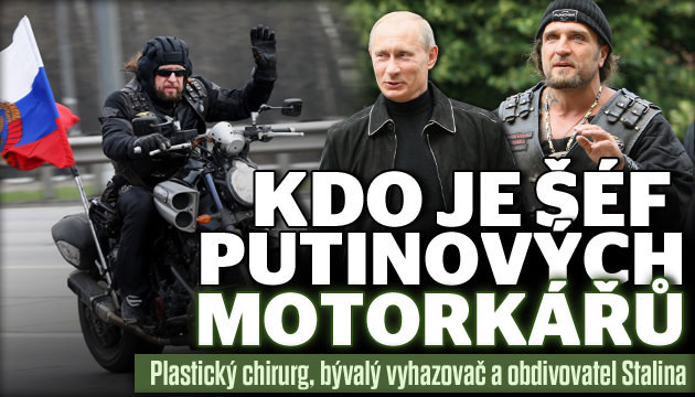 Kdo je šéf Putinových motorkářů