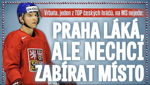 Smutné, že Vrbata na MS v Praze nepřijede