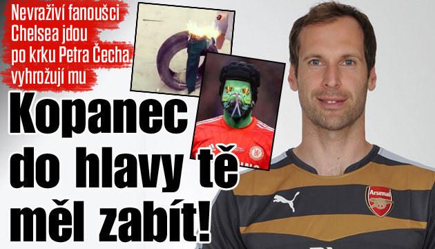 Fanoušci Chelsea vyhrožují gólmanu Čechovi