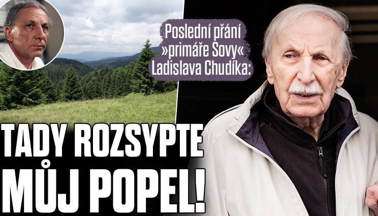 Poslední přání Ladislava Chudíka mnohé zaskočilo!