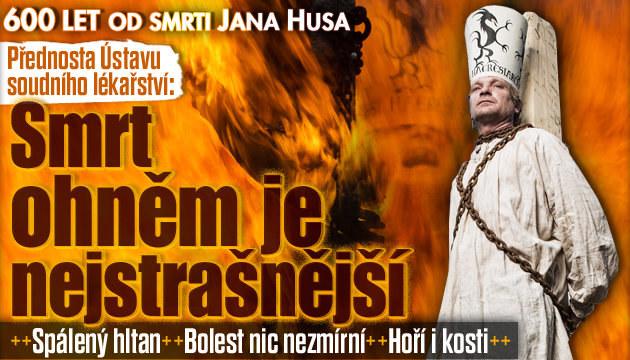Výročí upálení Husa: Smrt ohněm je nejstrašnější