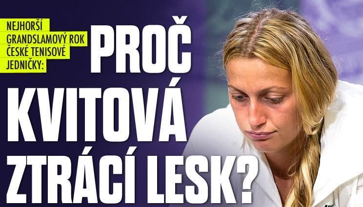 Proč tenisová jednička Kvitová ztrácí lesk?