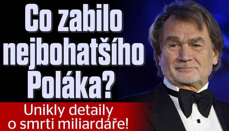 Co zabilo polského miliardáře? Unikly detaily o jeho smrti!